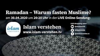 Islam verstehen - Ramadan - Warum fasten Muslime? | 30.04.2020
