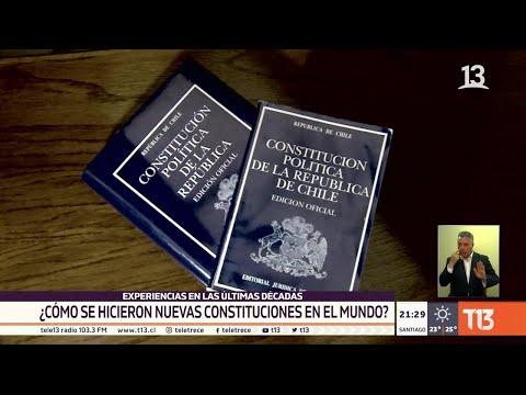 ¿Cómo se hicieron nuevas Constituciones en el mundo? - #ReportajesT13