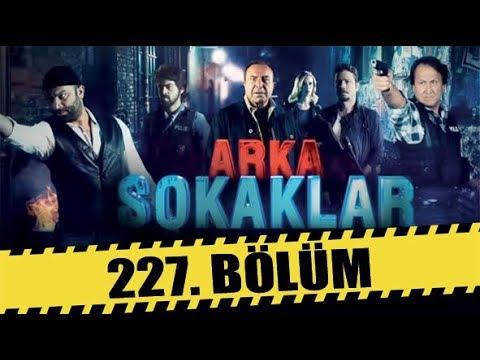 ARKA SOKAKLAR 227. BÖLÜM   FULL HD