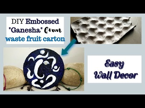 #JustRecycledCraft DIY Embossed 3D Ganesha from waste Fruit tray/Egg carton|| paper mache craft
