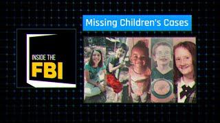 Inside The FBI: Missing Children's Cases