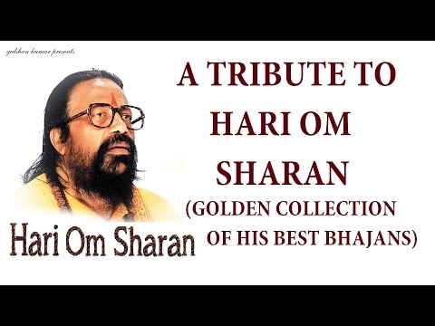 Top 10 Best Bhajans I HARI OM SHARAN...Golden Collection of his Best Bhajans, Audio Juke Box