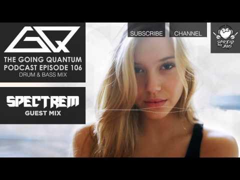 GQ Podcast - Drum & Bass Mix & Spectrem Guest Mix [Ep.106]