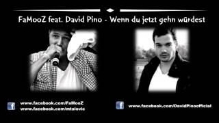 FaMooZ feat. David Pino - Wenn du jetzt gehen würdest