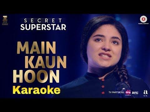Main Kaun Hoon Full Karaoke with Lyrics, Shradha Sharma, Secret Superstar, 2017 By Singg Along