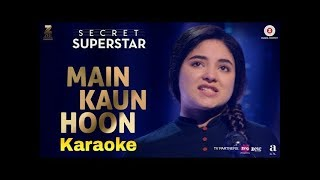 Main Kaun Hoon Full Karaoke with Lyrics, Shradha Sharma, Secret Superstar, 2017 By Singg Along
