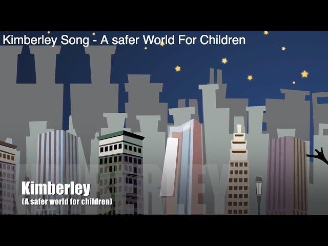 Kimberley Song (A SAFER WORLD FOR CHILDREN)