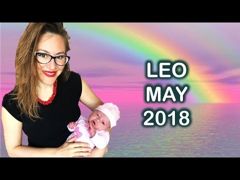 LEO May 2018 Horoscope. THE START of EXCITING NEW Developments & Upheavals in your CAREER and STATUS
