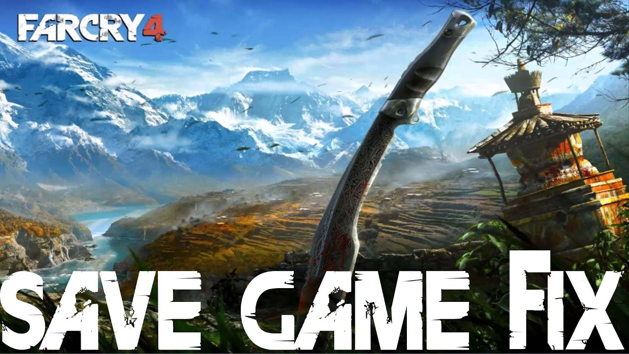 Far Cry 4 Save Game FIX