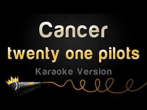 twenty one pilots - Cancer (Karaoke Version)
