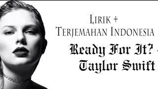 Video Taylor Swift - Ready For It | Lyrics Terjemahan Indonesia download MP3, 3GP, MP4, WEBM, AVI, FLV Mei 2018