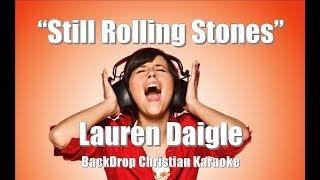 """Lauren Daigle """"Still Rolling Stones"""" BackDrop Christian Karaoke"""
