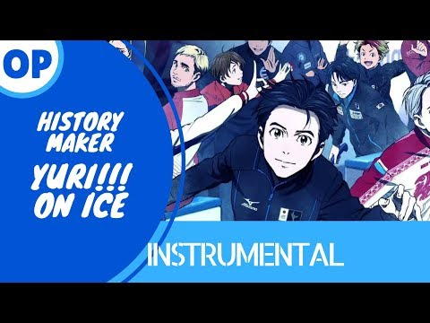 History Maker [Instrumental] from Yuri!!! On Ice (Tara St. Michel)