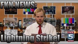 FKN News Reports On Lightning Strike