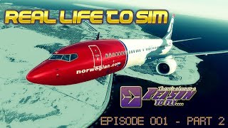 [P3DV4] - Real Life To Sim - Episode 001 - Part 2