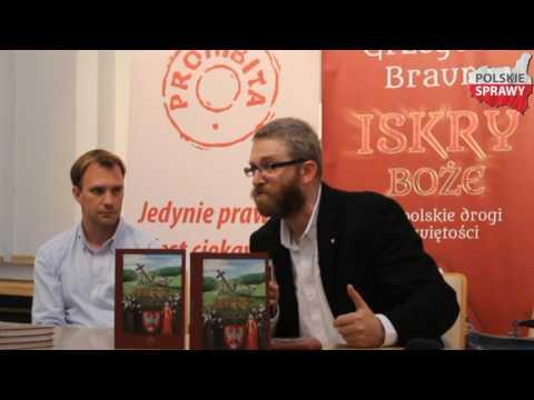 """Grzegorz Braun - Premiera książki pt. """"Iskry Boże"""""""
