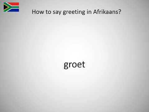 How to say greeting in afrikaans youtube how to say greeting in afrikaans m4hsunfo Images