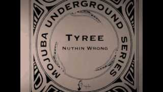 Tyree - Nuthin Wrong (Original Remix)