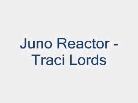 Juno Reactor - Traci Lords (Instrumental)