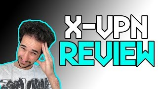 X-VPN Review - First Failed Review?