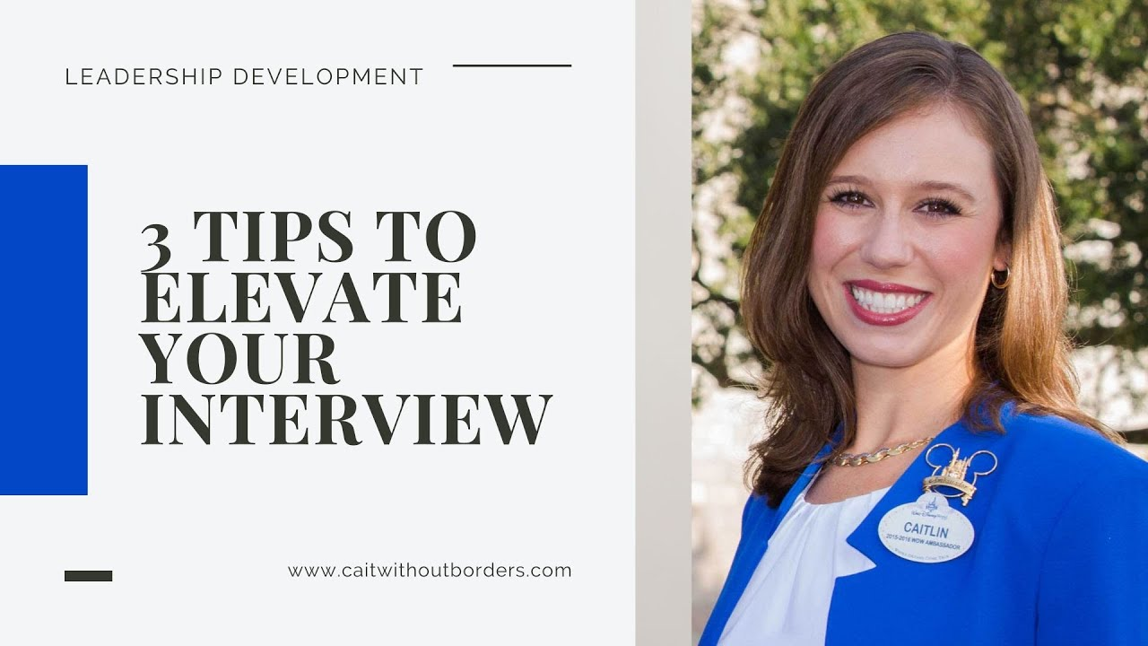 Three Tips to Elevate Your Interview