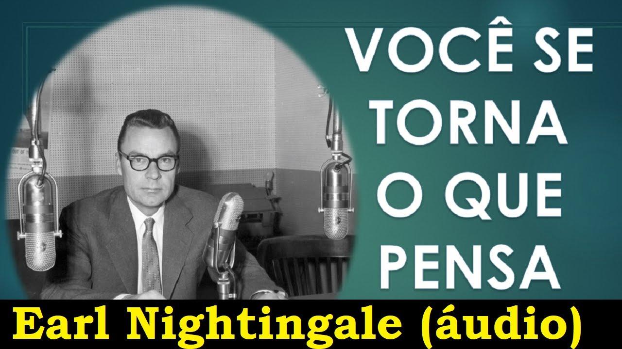 Audio Vídeo Você se torna aquilo que Pensa  Earl Nightingale