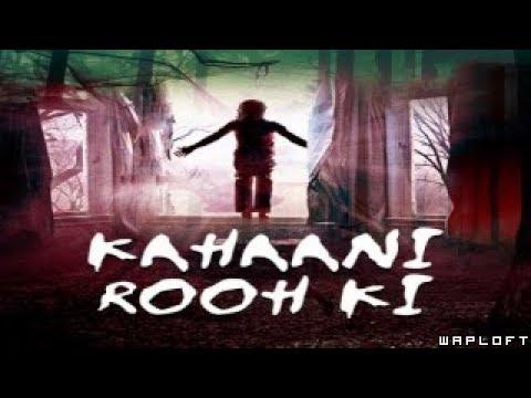 Kahaani Rooh Ki By Tarque Ahmad (Horror Story Part 1) || Krishna Kant ||