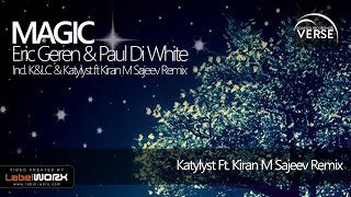 Eric Geren & Paul Di White - Magic (Katylyst ft Kiran M Sajeev Remix)
