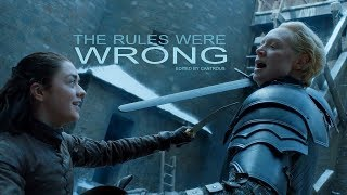 Arya & Brienne // The Rules Were Wrong