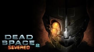 Dead Space 2: Severed | The Games Not Scary | Episode 2