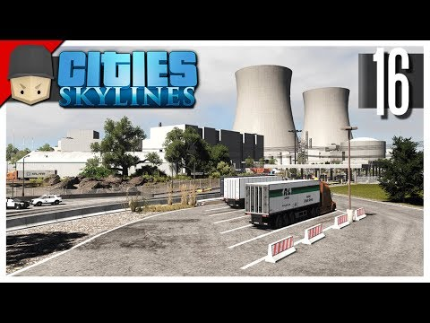Cities Skylines - S3 Ep.16 : Nuclear Power Plant Detailing