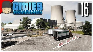 Cities Skylines - S3 Ep16  Nuclear Power Plant Detailing