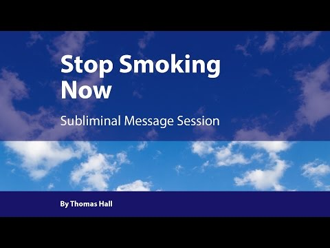 Stop Smoking Now - Subliminal Message Session - By Thomas Hall