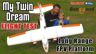 """My Twin Dream"" MTD FPV 1.8m RC Airplane (LONG RANGE FPV PLATFORM): ESSENTIAL RC FLIGHT TEST"