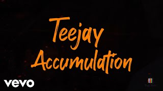 TeeJay - Accumulation (Official Lyric Video)