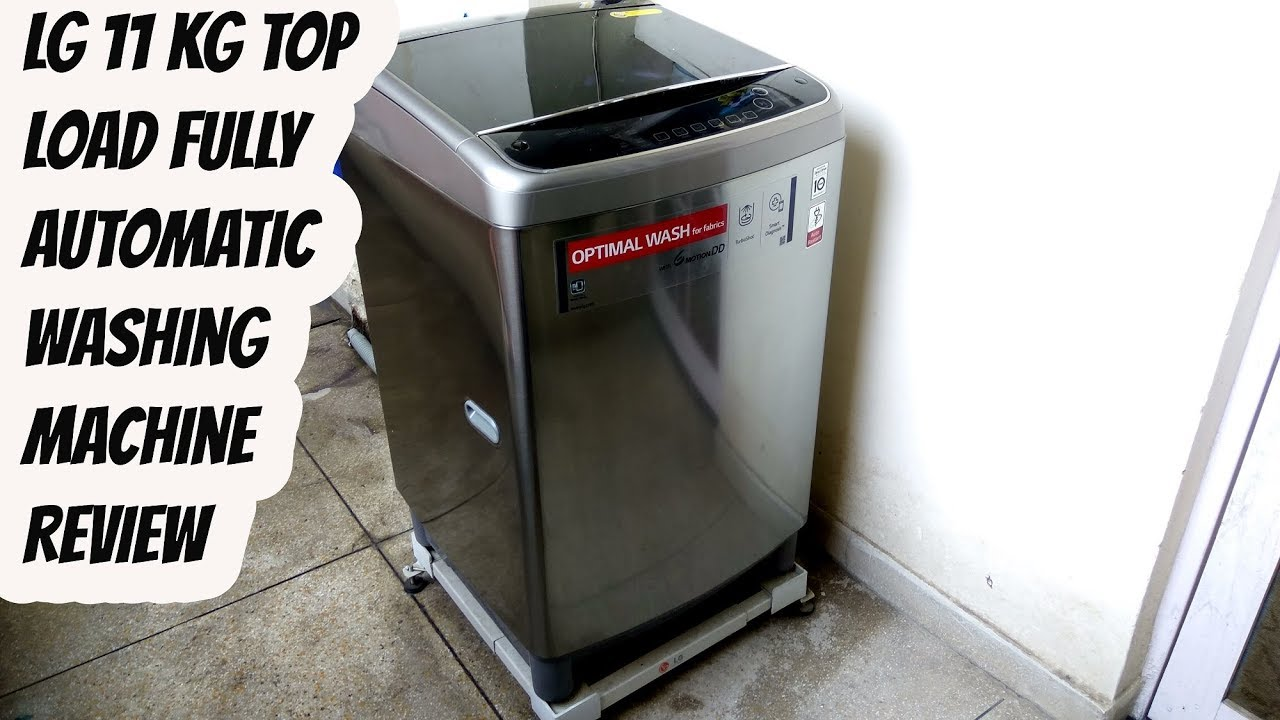 Lg 11 Kg Top Load Fully Automatic Washing Machine Review Youtube