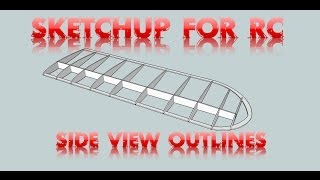 Sketchup For Rc Part 4 - Drawing The Side View Outline