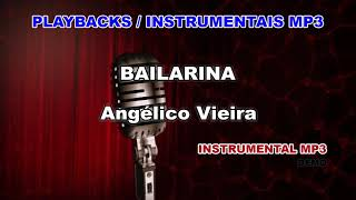 ♬ Playback / Instrumental Mp3 - BAILARINA - Angélico Vieira