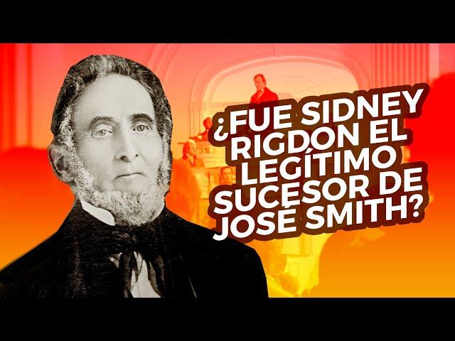 ¿Fue Sidney Rigdon el legítimo sucesor de José Smith?