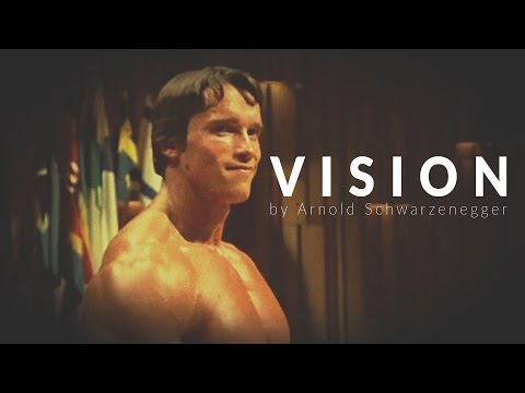 VISION by Arnold Schwarzenegger – Motivational video and Inspirational Story