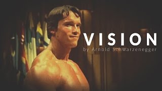 VISION by Arnold Schwarzenegger - Inspirational Story