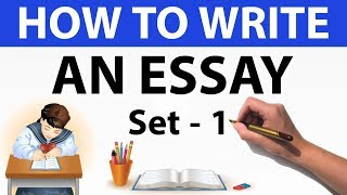 How to write an essay Set 1 - For UPSC / SBI PO / UIIC AO / State PSC & other competitive exams