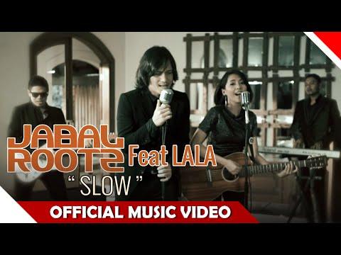 Jabalrootz Feat Lala -  Slow - Official Music Video - NAGASWARA