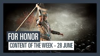 FOR HONOR - CONTENT OF THE WEEK - 28 JUNE