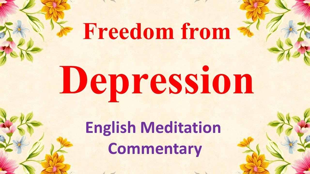 Download Freedom From Depression | Guided English Meditation |  Create Your Future | Brahma Kumaris