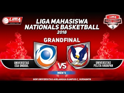 GRAND FINAL MEN'S ESA UNGGUL VS UPH BANTEN  LIMA BASKETBALL NATIONALS : 16 AGUSTUS 2018
