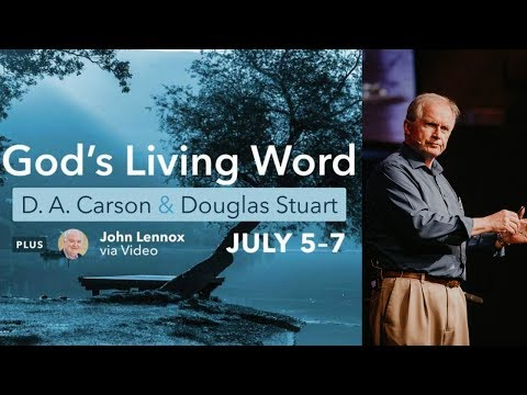 D.A. Carson: Understanding for the Simple (Psalm 119) at the 2017 Xenos Summer Institute