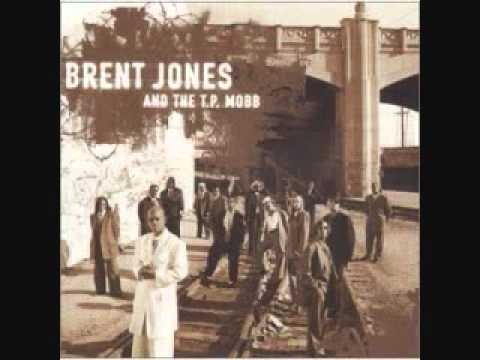 Brent Jones & The T.P. Mobb - Goodtime