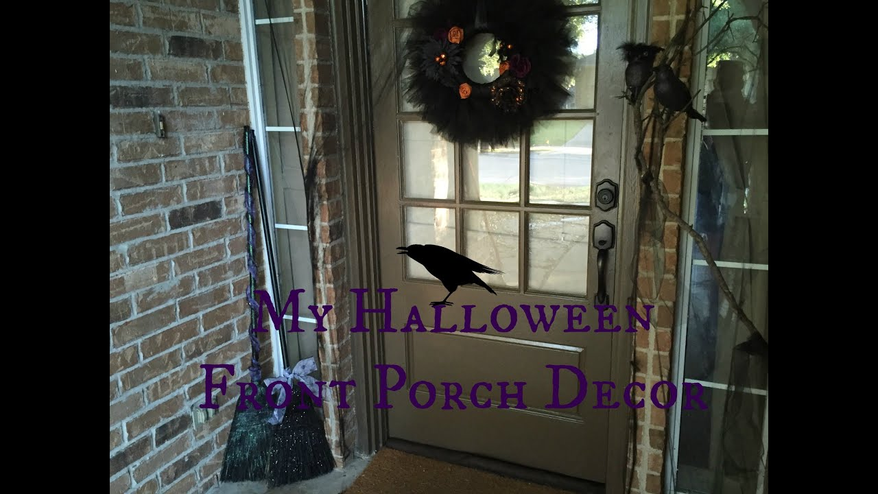 My Halloween Front Porch Decor Witch Theme Youtube