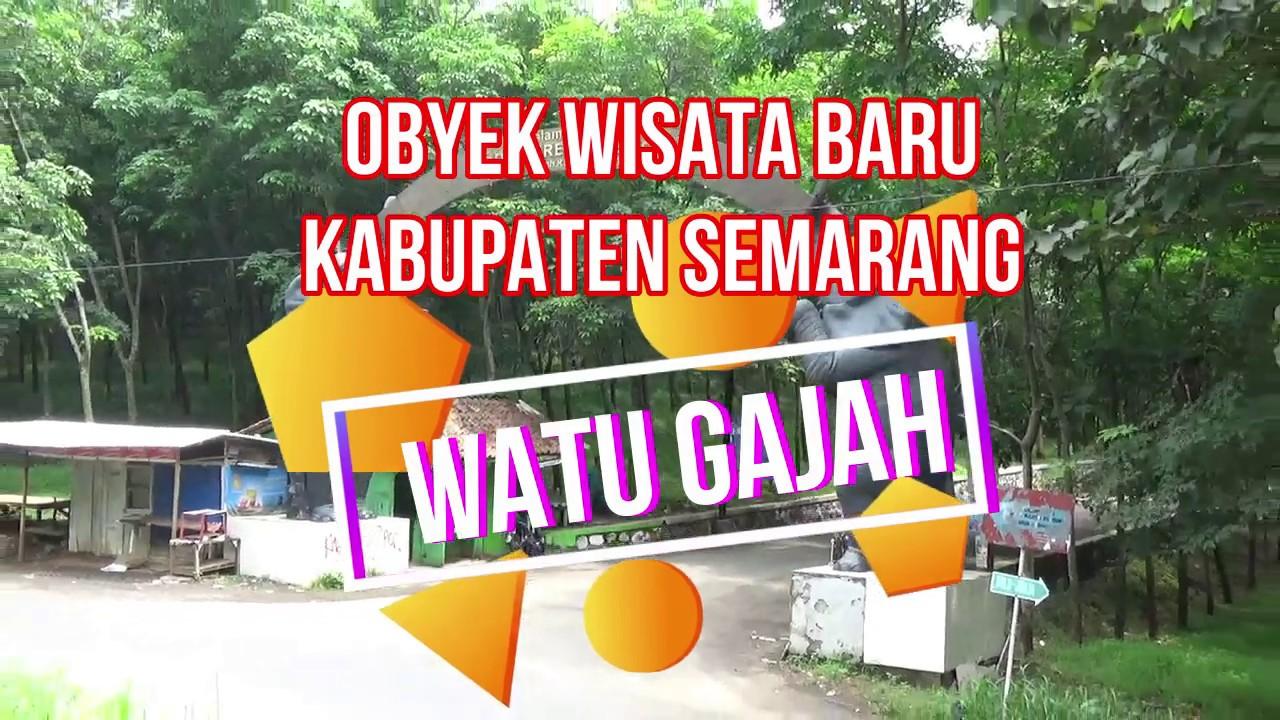 Wisata Baru Watu Gajah Park Ungaran